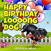 Happy Birthday, Loooong Dog!: Puppy Party Time Book. Children's Rhyming Story for Toddlers, Ages 3 to 5. Preschool, Kindergarten (Loooong Dog's Adventures Book 4)