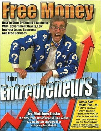 Amazon Com Free Money For Entrepreneurs You Won T Get Rich
