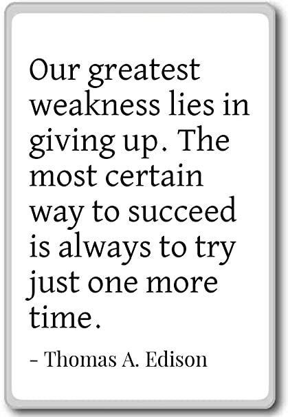 Amazon com: Our greatest weakness lies in giving up  T