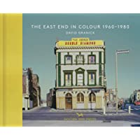 The East End in Colour, 1960-1980