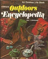 Complete Outdoors Encyclopedia (An Outdoor Life Book)