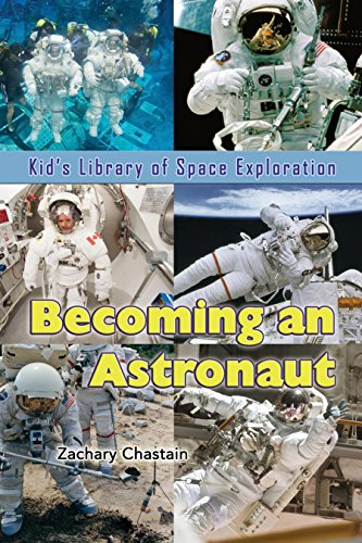 becoming-an-astronaut-kid-s-library-of-space-exploration