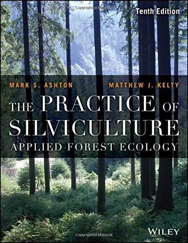 The Practice of Silviculture Applied Forest Ecology
