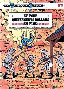 """Afficher """"Les Tuniques bleues n° 3 Et pour quinze cents dollars en plus"""""""