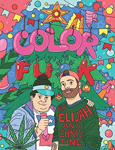 Adult Coloring Book: Color Fu*k by Elijah and Christine | Swear Word Coloring Book | Coloring Books for Adults Relaxation | Fun Guaranteed cover