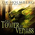The Tower of Venass: The Dark Ability, Book 3 | D. K. Holmberg