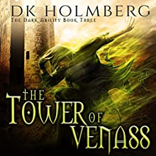 The Tower of Venass: The Dark Ability, Book 3 Audiobook by D. K. Holmberg Narrated by Vikas Adam