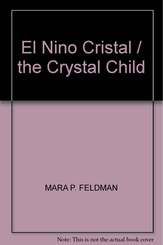 Read Online El Nino Cristal / the Crystal Child (English and Spanish Edition) PDF