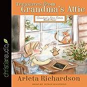 Treasures from Grandma's Attic: Grandma's Attic Series, Book 4 | Arleta Richardson