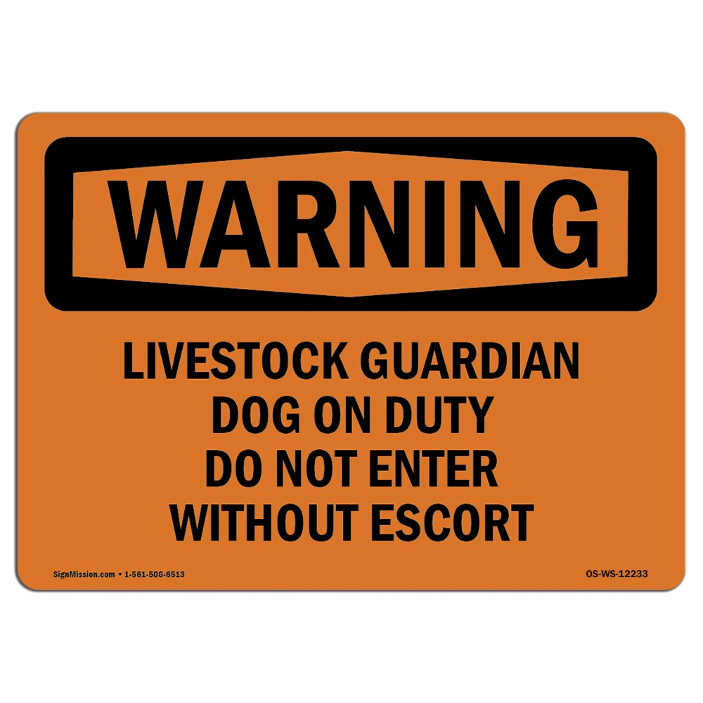OSHA Warning Sign - Livestock Guardian Dog On Duty Do Not Enter | Choose from: Aluminum, Rigid Plastic or Vinyl Label Decal | Protect Your Business, Work Site, Warehouse & Shop Area |Made in The USA