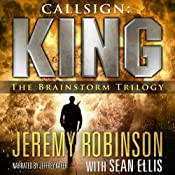 Callsign: King - The Brainstorm Trilogy: A Jack Sigler Thriller | Sean Ellis, Jeremy Robinson