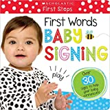 First Words Baby Signing (Scholastic Early Learning: First Steps) (Scholastic Early Learners)