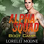 Alpha Squad: Boot Camp | Lorelei Moone