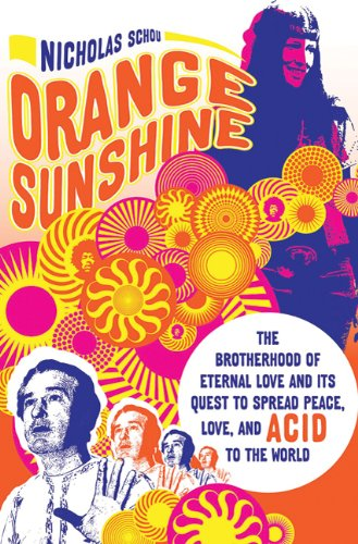 Orange Sunshine: The Brotherhood of Eternal Love and Its Quest to Spread Peace, Love, and Acid to the World Boston Back Bay Area