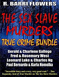 The Sex Slave Murders True Crime Bundle: Serial Killers Gerald & Charlene Gallego\Fred & Rosemary West\Leonard Lake & Charles Ng\Paul Bernardo & Karla Homolka