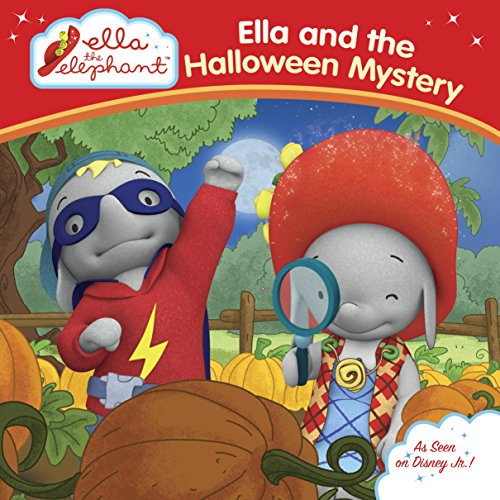 Ella and the Halloween Mystery (Ella the Elephant) -