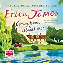 Coming Home to Island House Audiobook by Erica James Narrated by Jenny Funnell