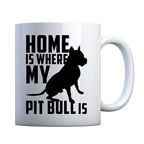 Amazon com: Mug Home is Where my Pit Bull is 11oz Pearl
