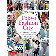 Tokyo Fashion City: A Detailed Guide to Tokyo's Trendiest Fashion Districts