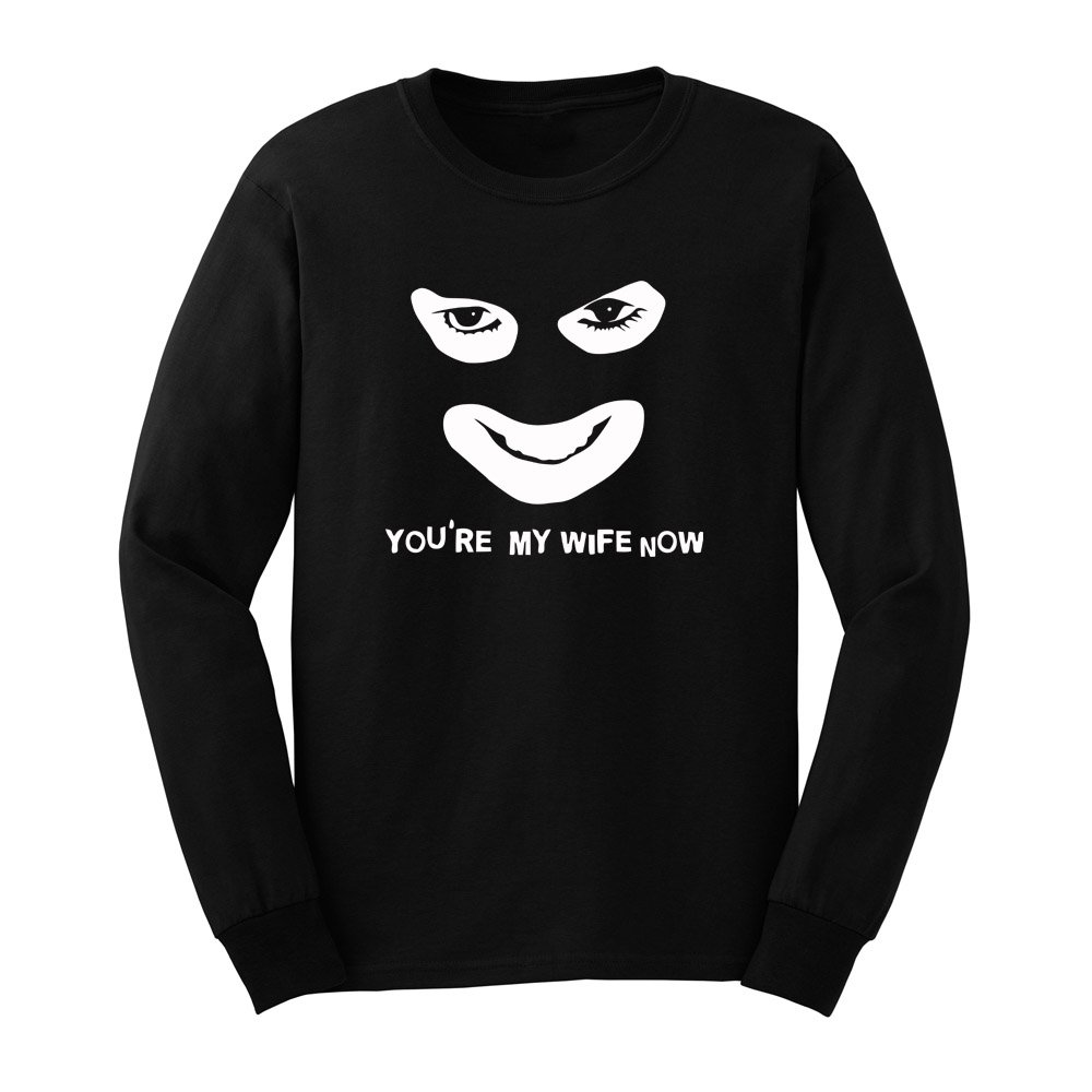 Loo Show S You Re My Wife Now Funny Face T Shirts Casual Tee