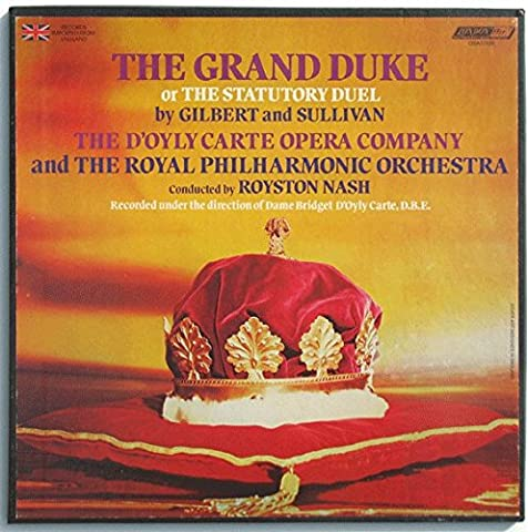 The Grand Duke or the Statutory Duel By Gilbert & Sullivan / The D'orly Carte Opera Company and the Royal Philharmonic Orchestra Conducted By Royston (Grand Duke Vocal Score)