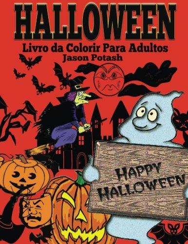 Halloween Livro da Colorir Para Adultos (O alívio de tensões Adulto Desenhos para colorir) (Portuguese -