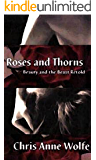 Roses and Thorns: Beauty and the Beast Retold
