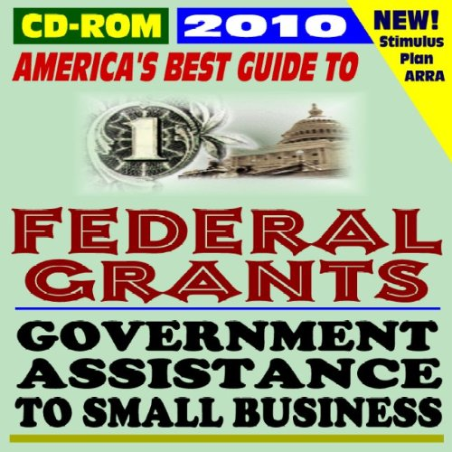 Read Online 2010 America's Best Guide to Federal Grants and Government Assistance to Small Business, Non-Profits, and Individuals - Loans, Programs, Money for Americans, ARRA Stimulus Act (CD-ROM) pdf epub