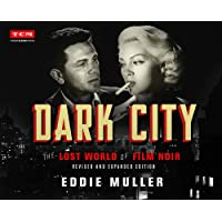 Dark City: The Lost World of Film Noir (Revised and Expanded Edition)