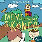 Mimi, Roberta und der König | Viveca Lärn