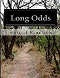 Long Odds, Harold Bindloss, 1500194247