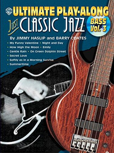 Ultimate Play-Along Bass Just Classic Jazz, Vol 3: Book & - Bass Jimmy Haslip