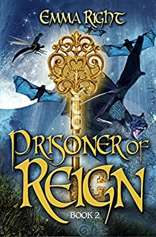 Prisoner of Reign: Young Adult/ Middle Grade Adventure Fantasy (Reign Fantasy, Book 2) (Reign Adventure Fantasy Series) by [Right, Emma]