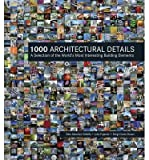 1000 architectural details - [(1000 Architectural Details: A Selection of the World's Most Interesting Building Elements )] [Author: Alex Sanchez Vidiella] [Dec-2012]