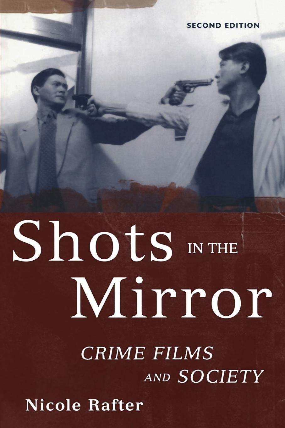 Shots in the Mirror: Crime Films and Society PDF