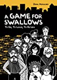 Front cover for the book A Game for Swallows: To Die, To Leave, To Return by Zeina Abirached