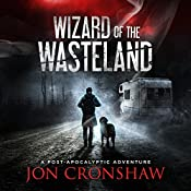 Wizard of the Wasteland: A Post-Apocalyptic Adventure | Jon Cronshaw