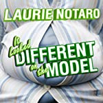 It Looked Different on the Model: Epic Tales of Impending Shame and Infamy | Laurie Notaro