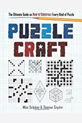 Puzzlecraft: The Ultimate Guide on How to Construct Every Kind of Puzzle Spiral-bound