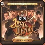Jago & Litefoot: Series Seven | Jonathan Morris, James Goss, Simon Barnard, Paul Morris, Justin Richards