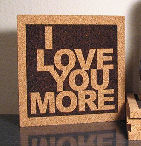 I Love You More – Cork Kitchen Decor Sign Trivet Sign – Custom Lyric Available – Romantic Gift Idea