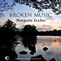 Broken Music Audiobook by Marjorie Eccles Narrated by Gordon Griffin
