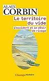 Le territoire du vide. L'occident et le désir de rivage (Champs Histoire) (French Edition)