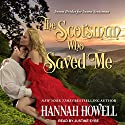 The Scotsman Who Saved Me: Seven Brides/Seven Scotsmen, Book 1 Audiobook by Hannah Howell Narrated by Justine Eyre
