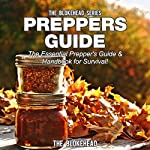 Preppers Guide: The Essential Prepper's Guide & Handbook for Survival! (The Blokehead Success Series) |  The Blokehead