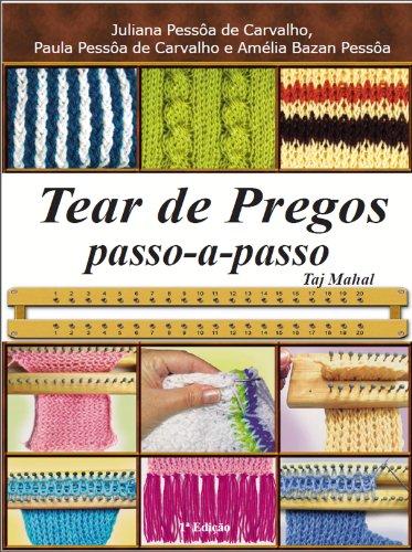 Tear de pregos: Passo-a-passo Taj Mahal (Série Brazilian Art Craft Livro 3) (Portuguese Edition)
