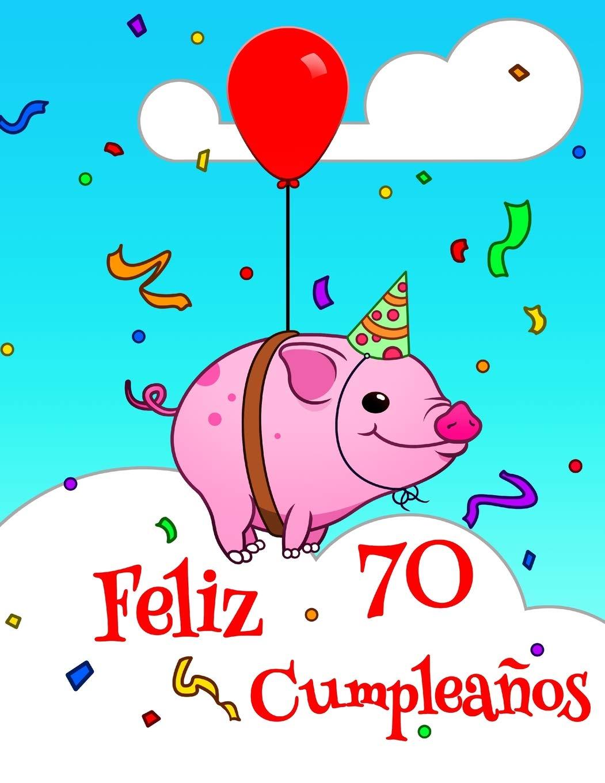 Feliz 70 Cumpleaños: Lindo Cerdo Diseñado Libro de ...