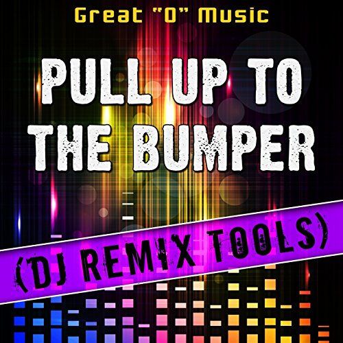Pull Up To The Bumper (Original Mix) [Remix Tool] By Great
