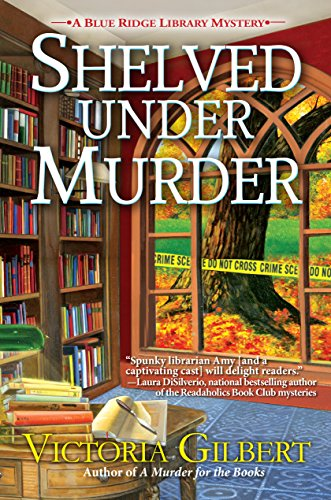 Shelved Under Murder: A Blue Ridge Library Mystery by [Victoria Gilbert]