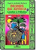 Bichos da África 3. Lendas e Fábulas